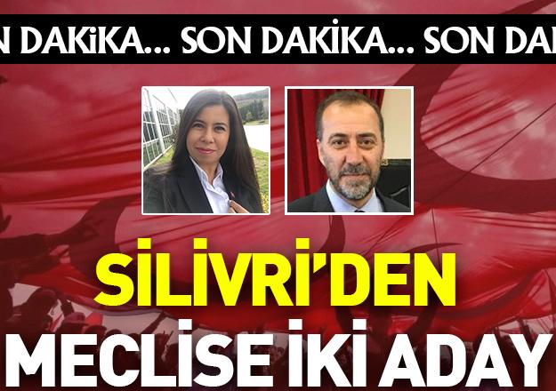 Silivri'den milletvekili adaylığı için iki isim