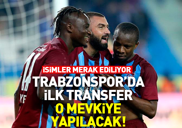 Trabzonspor'da ilk transferin yeri belli oldu