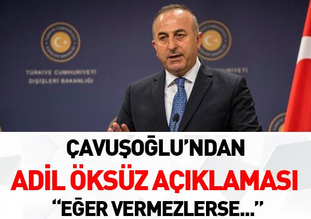 Bakan Çavuşoğlu'ndan Adil Öksüz ve Almanya açıklaması