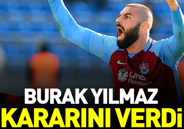 Burak Yılmaz Trabzonspor'da kalacak mı? Cevabı kendisi verdi