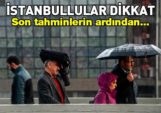 İstanbul'da sağanak yağmur bekleniyor! Son dakika hava durumu tahminleri