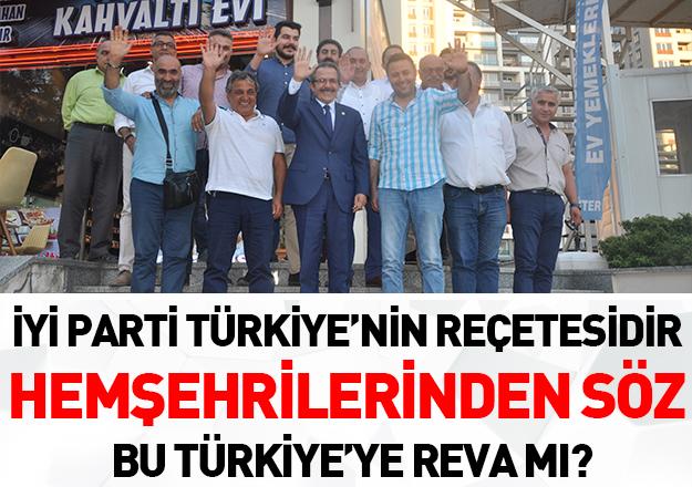 İYİ Parti Türkiye'nin reçetesidir