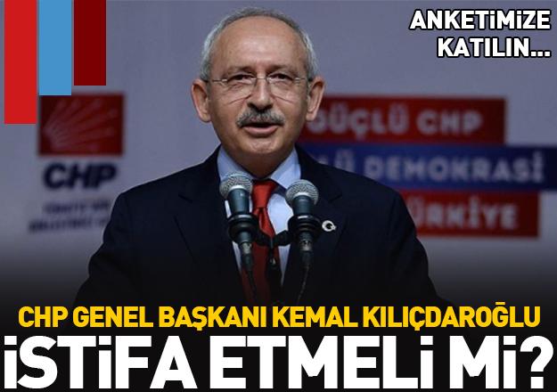 Kemal Kılıçdaroğlu istifa etmeli mi? Ankete katılın