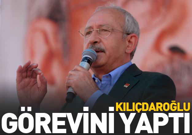 Kılıçdaroğlu görevini yapmıştır