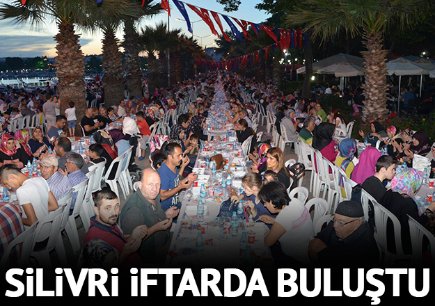 Silivri'de binlerce vatandaş iftar sofrasında bir araya geldi