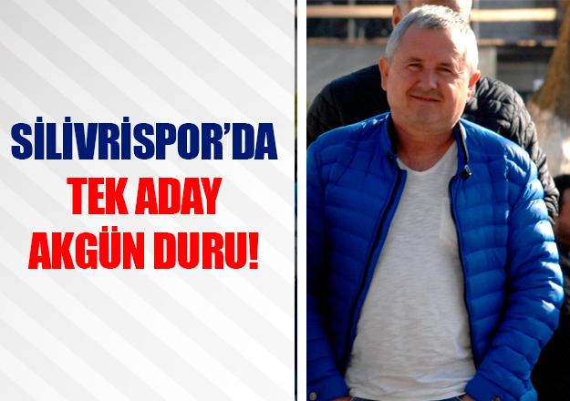 Silivrispor'da tek başkan adayı Akgün Duru