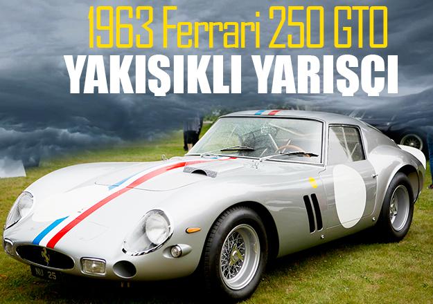 Yakışıklı yarışçı: 1963 Ferrari 250 GTO