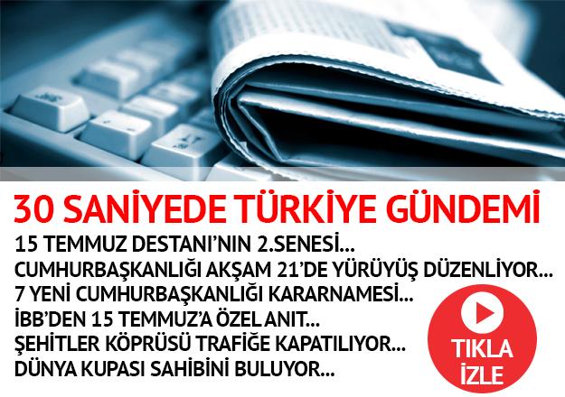 30 saniyede Türkiye gündemi - 15.07.2018