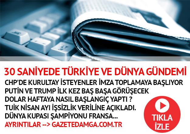 30 saniyede Türkiye ve Dünya gündemi