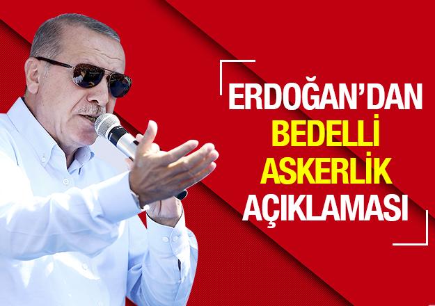 Bedelli askerlik çıkacak mı? Cumhurbaşkanı Erdoğan'dan kritik açıklama