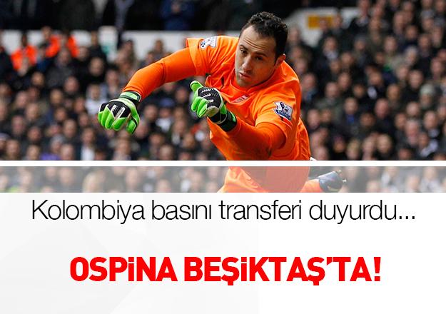 Kolombiya'dan Ospina Beşiktaş'ta iddiası!