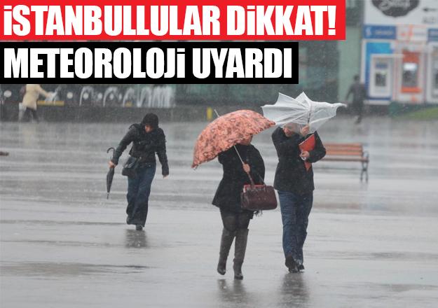 Meteoroloji'den İstanbul için yeni bir uyarı daha