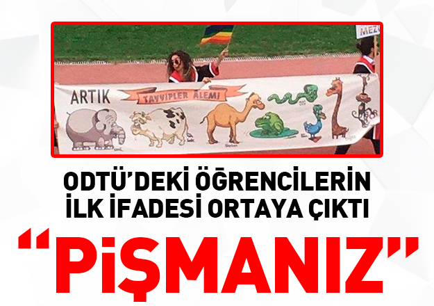 Pankart açan ODTÜ'lü öğrencilerin ifadesi ortaya çıktı: Pişmanız