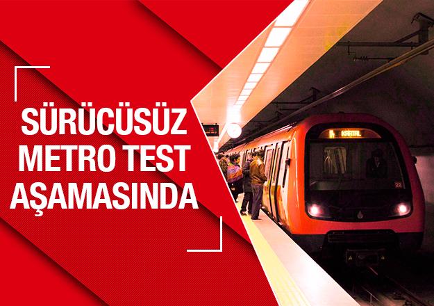 Sürücüsüz metro test aşamasında