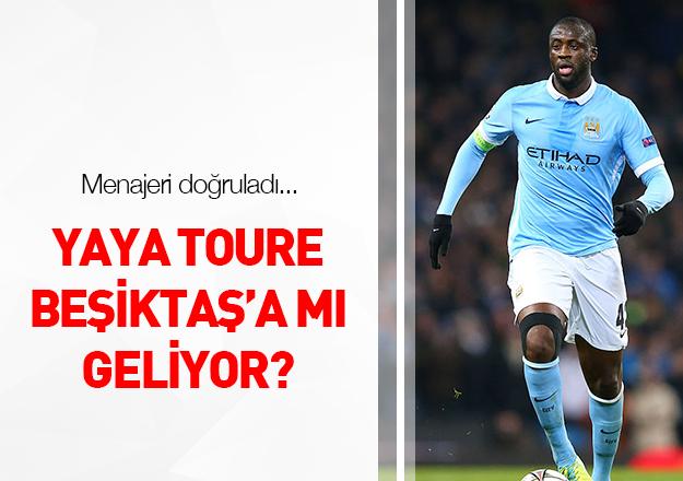 Yaya Toure Beşiktaş'a mı geliyor?