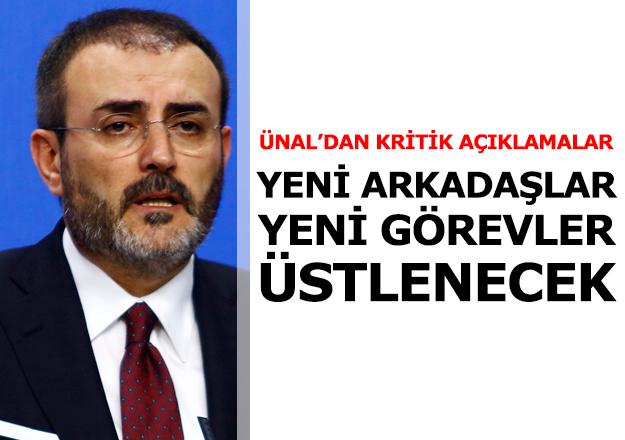 AK Parti Genel Başkan Yardımcısı ve Parti Sözcüsü Mahir Ünal: Yeni arkadaşlarımız yeni sorumluluklar üstlenecekler