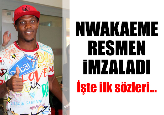 Anthony Nwakaeme sözleşme imzaladı