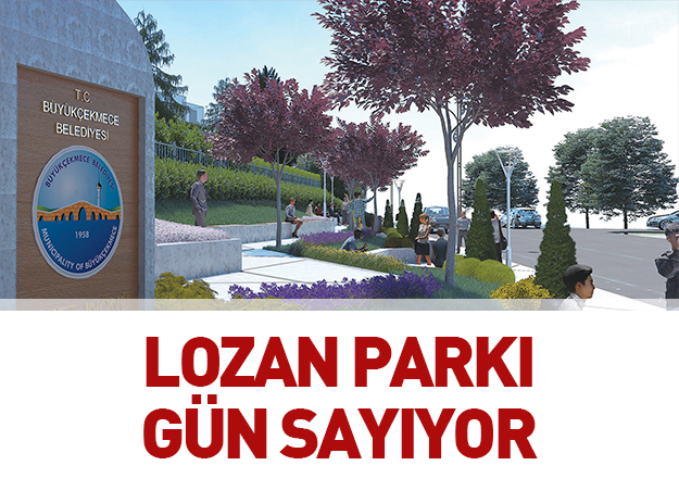 Lozan Parkı gün sayıyor