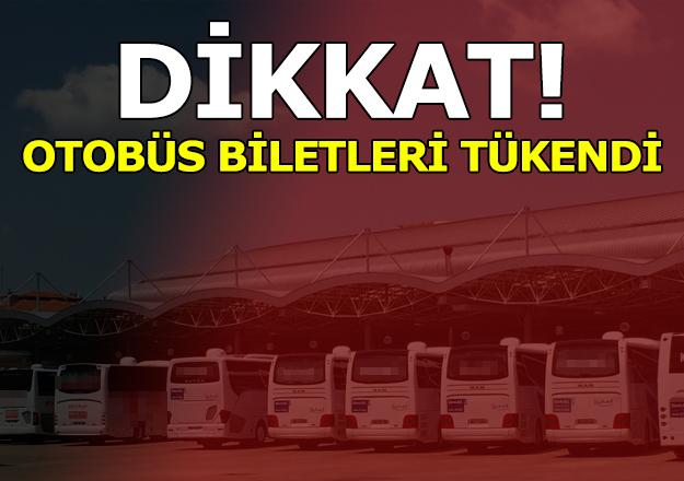 Otobüs biletleri tükendi!