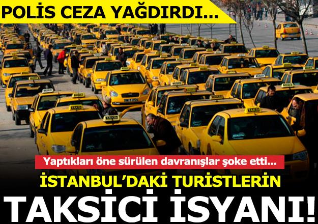Taksicilerin taksimetre ve para oyunu! Turistler isyan etti