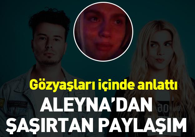 Aleyna Tilki hem ağladı hem itiraflarda bulundu! Emrah Karaduman ile ayrıldı mı?
