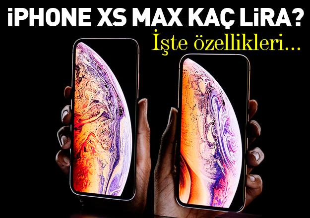 iPhone XS Max Özellikleri ve fiyatları açıklandı