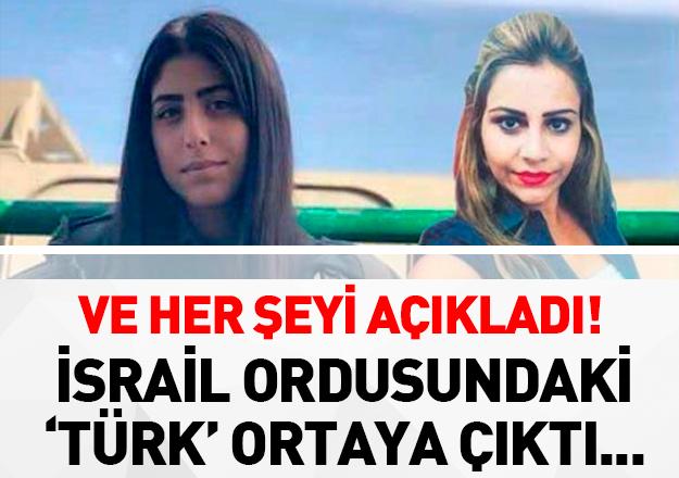 'İsrail ordusunda bir Türk' haberiyle gündem olan kadın ortaya çıktı
