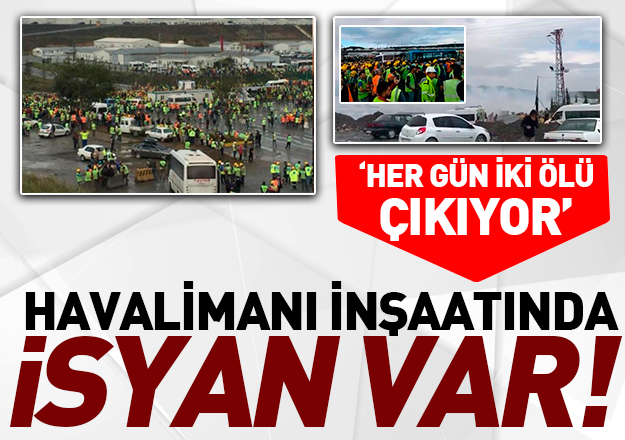 İstanbul Yeni Havalimanı inşaatında isyan var! İşçilere biber gazlı müdahale