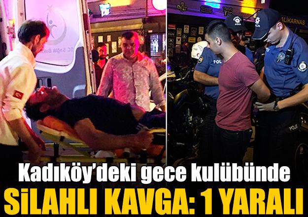 Kadıköy'de eğlence mekanında silahlı kavga: 1 yaralı