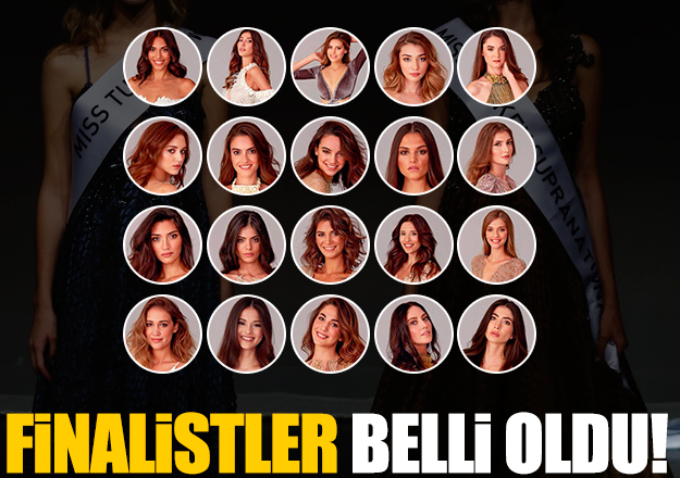 Miss Turkey 2018 finalistleri kim oldu? Final ne zaman?