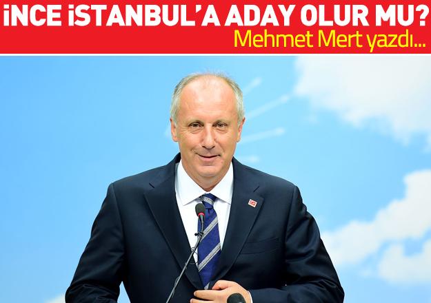 Muharrem İnce İstanbul'a aday olur mu?