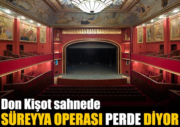 Süreyya Operası perde diyor