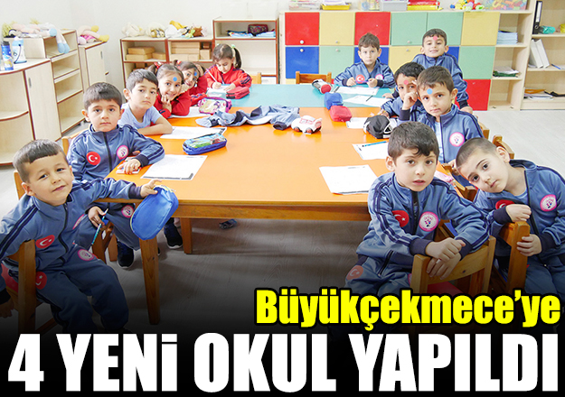 Büyükçekmece'ye dört yeni okul
