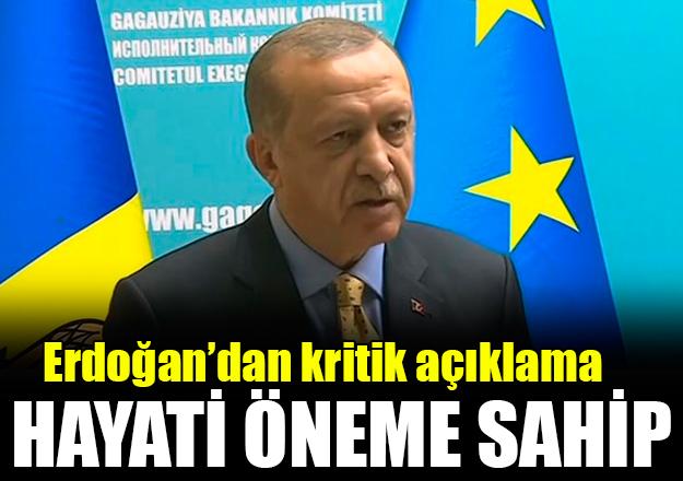 Cumhurbaşkanı Erdoğan: Bizim için hayati öneme sahip
