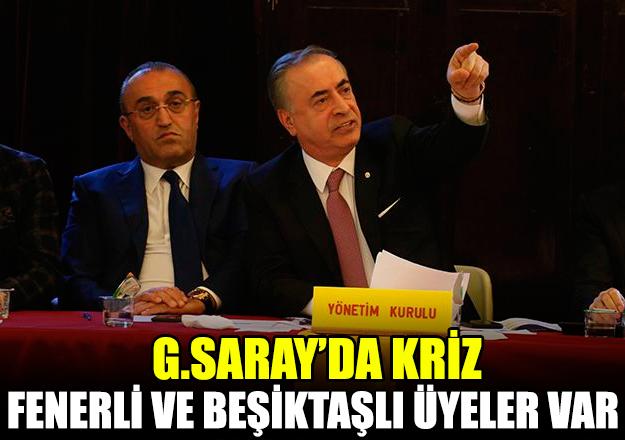 """Galatasaray'da kriz! """"Üyelerin içerisinde Fenerbahçeli ve Beşiktaşlılar var!"""""""