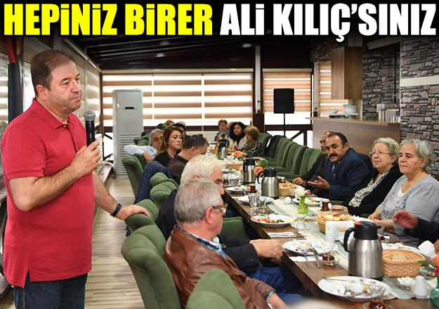 Hepiniz birer Ali Kılıç'sınız