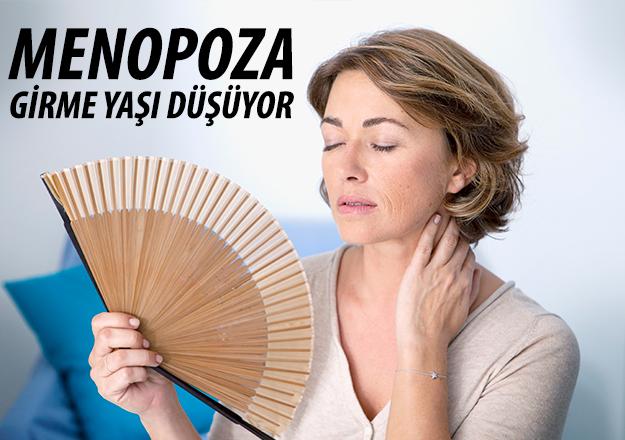 Menopoza girme yaşı düşüyor