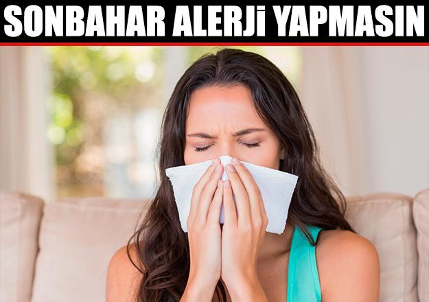 Sonbahar alerji yapmasın