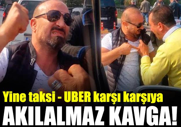Yine UBER ve taksi kavgası!