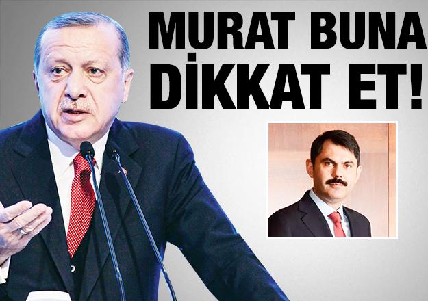 Murat buna dikkat et!