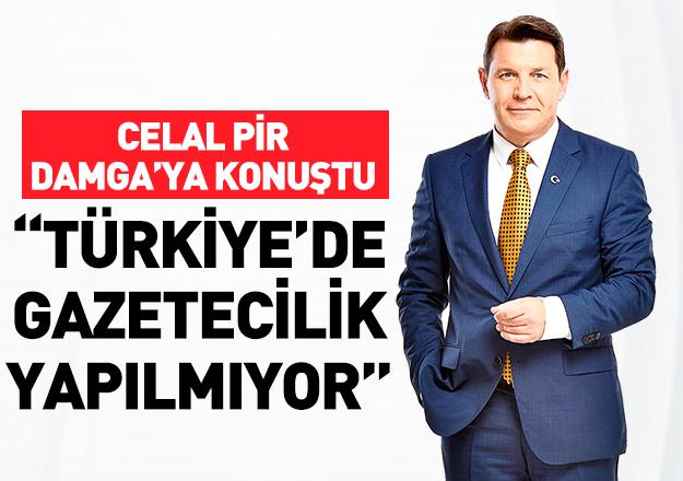 Türkiye'de gazetecilik yapılmıyor