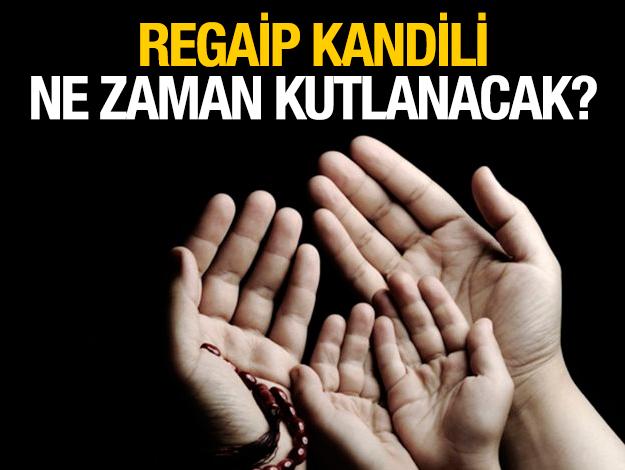 2019 Regaip Kandili ne zaman? 2019 Dini Bayramlar takvimi