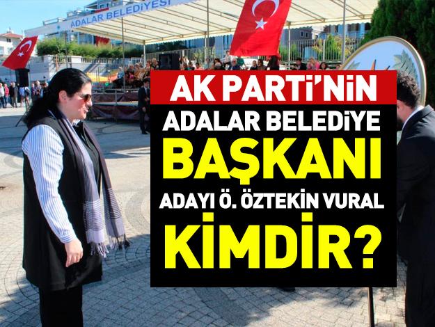 AK Parti Adalar Belediye Başkanı Adayı Özlem Öztekin Vural kimdir?