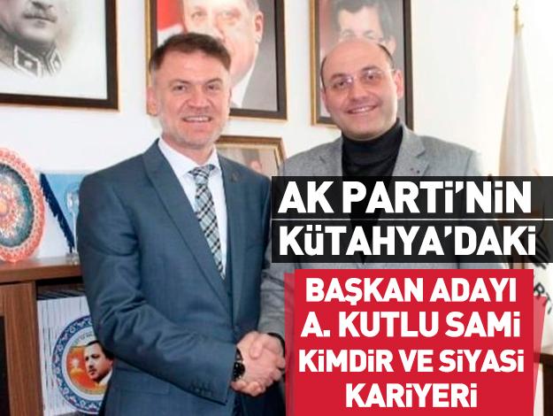 AK Parti Kütahya Belediye Başkan Adayı Ahmet Sami Kutlu kimdir?
