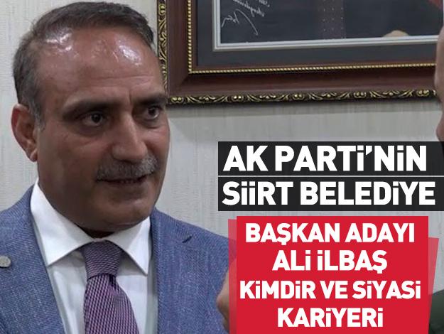 AK Parti Siirt Belediye Başkan Adayı Ali Ilbaş kimdir? Siyasi kariyeri ve hayatı