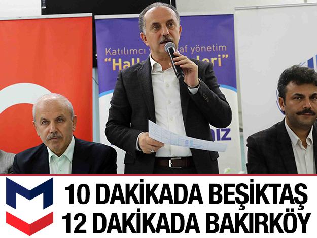 Bağcılar Beşiktaş arası 10 dakika!