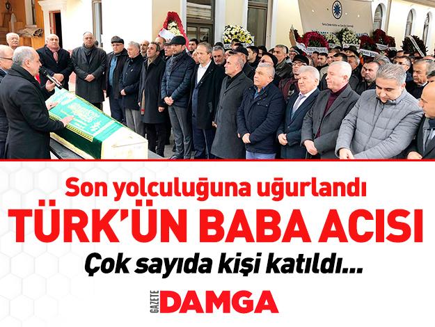 Kemal Türk'ün baba acısı