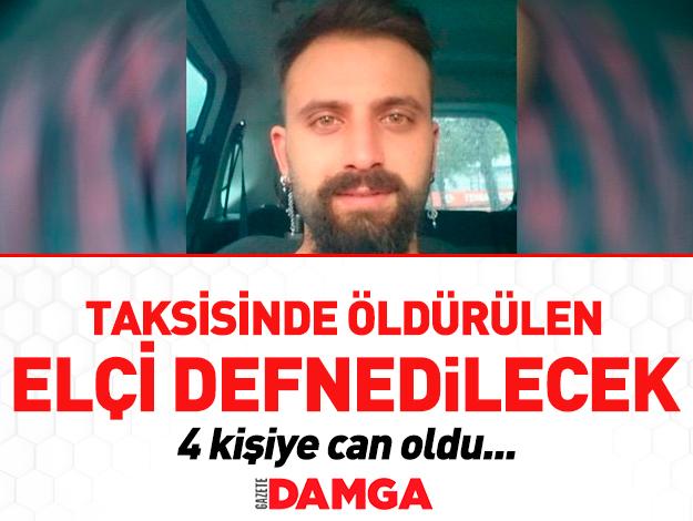 Yaşam savaşını kaybeden taksici Nihat Elçi bugün defnedilecek