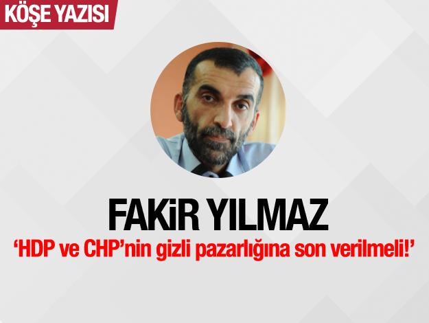 HDP ve CHP'nin gizli pazarlığına son verilmeli!