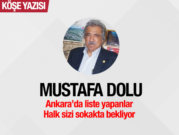 Ankara'da liste yapanlar! Halk sizi sokakta bekliyor…